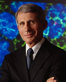 Anthony Fauci, MD Director, National Institute of Allergy and Infectious Diseases (NIAID) 1984-Present
