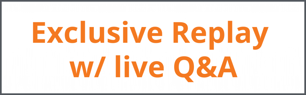 Exclusive replay with live Q&A